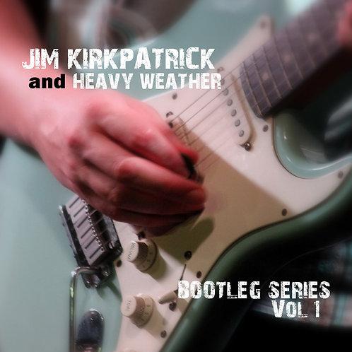 Jim Kirkpatrick & Heavy Weather - Bootleg Series Vol. 1 CD album.