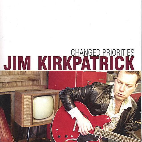 Jim Kirkpatrick - Changed Priorities CD album