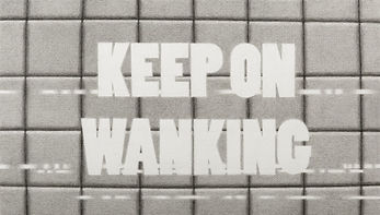 O.T. KEEP ON WANKING