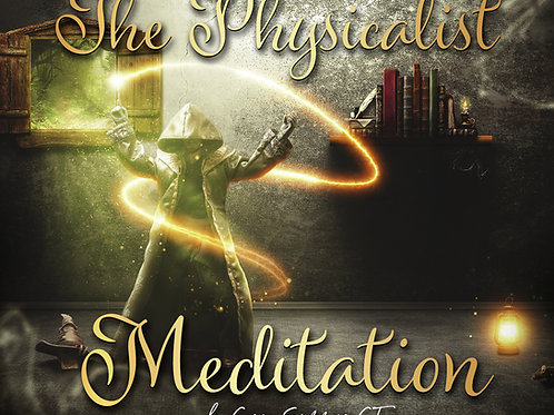 The Physicalist Meditation