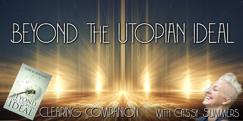 Beyond The Utopian Ideal Clearing Companion