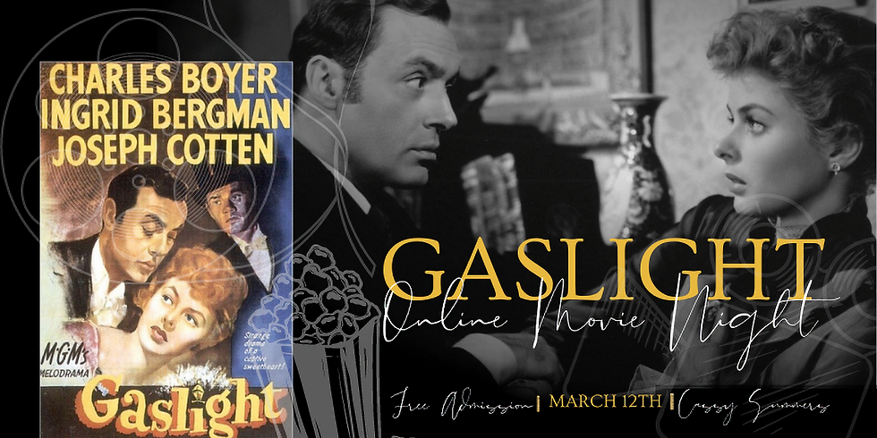 GASLIGHT: Online Movie Event & Clearing Zoom with Cassy Summers