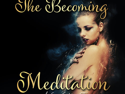 The Becoming Meditation