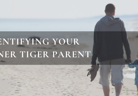 Dr. Wu's ebook - Chapter 4: Identify the Tiger-Parent Within Yourself