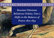 Russian-Ottoman Relations, Part 2: Shifts in the Balance of Power, 1800–1853