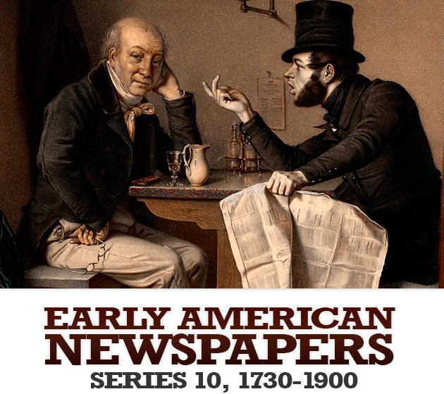 Readex: Early American Newspapers, Series 10, 1730–1900
