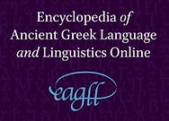 Encyclopedia of Ancient Greek Language and Linguistics Online