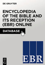 Encyclopedia of the Bible and Its Reception (EBR) Online