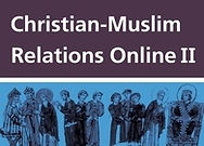 Christian-Muslim Relations Online II, 1500–1900