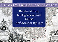 Russian Military Intelligence on Asia Online: Archive Series, 1651–1917