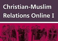 Christian-Muslim Relations Online I, 600–1500