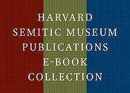 Harvard Semitic Museum Publications E-Book Collection