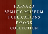 Harvard Semitic Museum Publications E-Book Collection