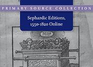 Sephardic Editions, 1550–1820: Installments 1–3 Online