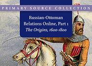 Russian-Ottoman Relations, Part 1: The Origins, 1600–1800