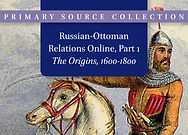 Russian-Ottoman Relations, Part 1: The Origins, 1600–1800