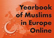 Yearbook of Muslims in Europe Online