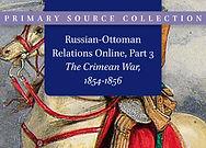 Russian-Ottoman Relations, Part 3: The Crimean War 1854–1856