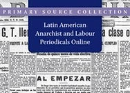 Latin American Anarchist and Labour Periodicals Online