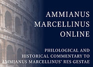 Ammianus Marcellinus Online: Philological and Historical Commentary to Ammianus Marcellinus' Res Gestae