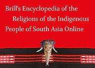 Brill's Encyclopedia of the Religions of the Indigenous People of South Asia Online