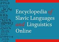 Encyclopedia of Slavic Languages and Linguistics Online