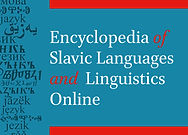 Encyclopedia of Slavic Languages and Linguistics Online