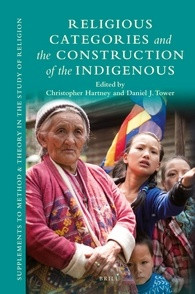Book cover for 'Religious Categories and the Construction of the Indigenous'