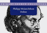 Philipp Melanchton Online