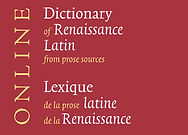 Dictionary of Renaissance Latin from Prose Sources / Lexique de la prose latine de la Renaissance Online