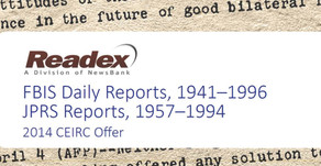 Out now: The 2014 CEIRC Offer for Readex's FBIS Daily Reports and JPRS Reports