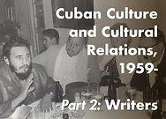 Cuban Culture and Cultural Relations, 1959- : The Vertical Archive of the Casa de las Américas, Part 2: Writers