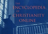 The Encyclopedia of Christianity Online