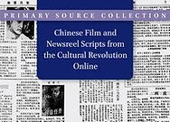 Chinese Film and Newsreel Scripts from the Cultural Revolution Online