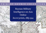 Russian Military Intelligence on Asia Online: Secret Prints, 1883–1914