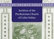 Archives of the Presbyterian Church of Cuba Online