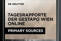 20th Century German History: Daily Reports of the Gestapo Headquarters in Vienna, 1938–1945 / Deutsche Geschichte im 20. Jh.: Tagesrapporte der Gestapo Wien, 1938–1945
