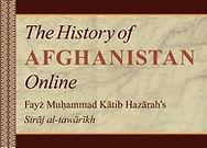 History of Afghanistan Online: Fayż Muḥammad Kātib Hazārah's Sirāj al-tawārīkh