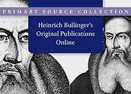 Heinrich Bullinger's Original Publications Online