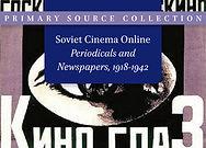 Soviet Cinema Online: Part 1 Journals and Part 2 Newspapers, 1918–1942