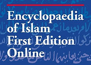 Encyclopedia of Islam First Edition Online