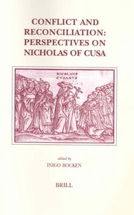 Conflict and Reconciliation: Perspectives on Nicholas of Cusa (Brill, 2004)