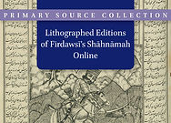 Lithographed Editions of Firdawsī's Shāhnāmah Online