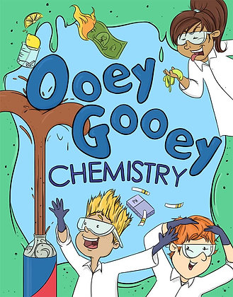 Ooey Gooey Chemistry - Science Curriculum