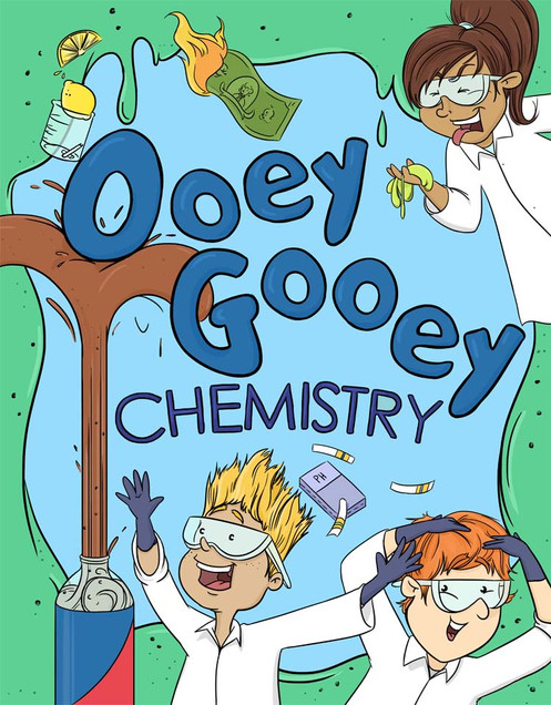 Ooey Gooey Chemistry - Science Curriculum