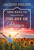Nine Days to Rediscover the Joy of Prayer Jacques Philippe