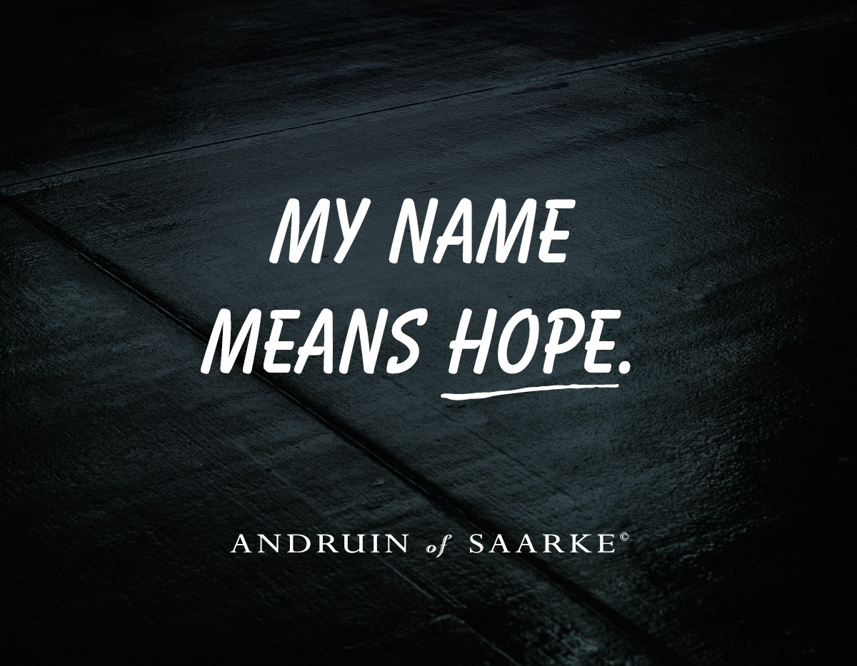 Andruin of Saarke - My Name Means Hope