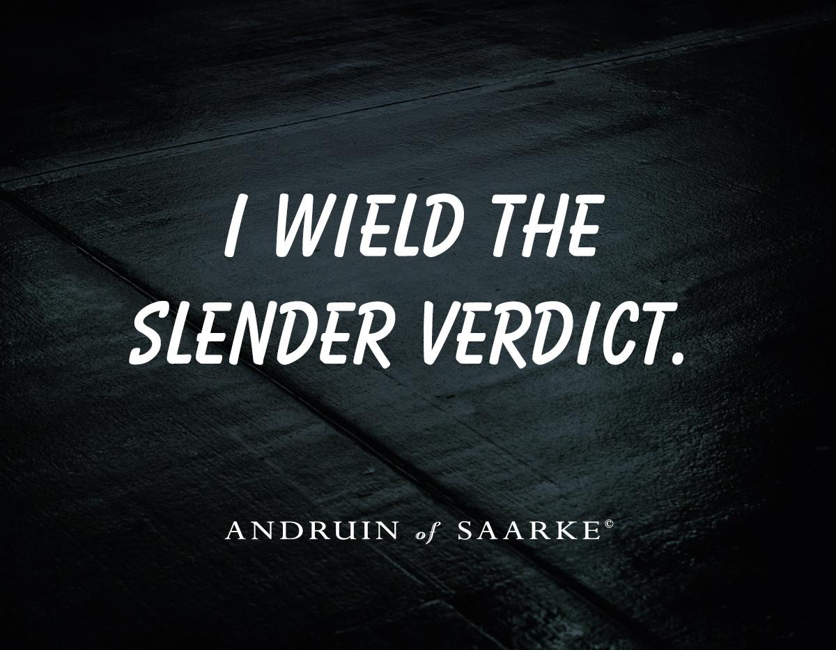 Andruin of Saarke - I Wield the Slender Verdict