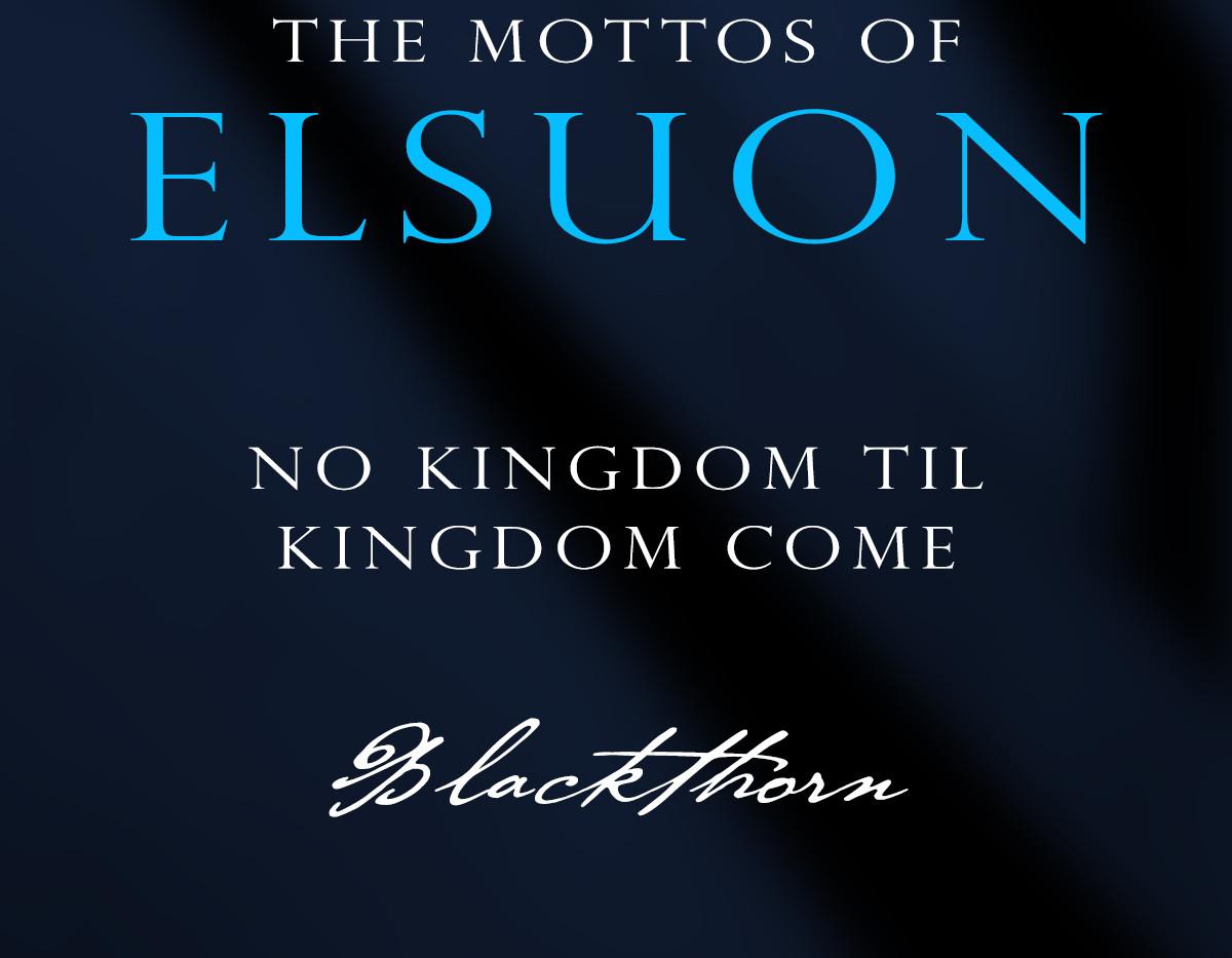The Mottos of Elsuon - House Blackthorn
