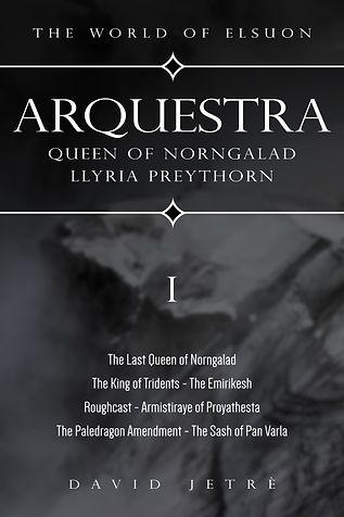 Arquestra - Queen of Norngalad Vol 1B La